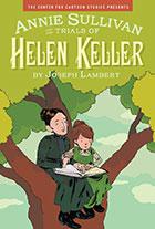 Annie Sullivan: The Trials of Helen Keller